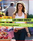 The Raw Food Life Force Energy, Natalia Rose, 0061176184