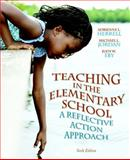 Teaching in the Elementary School : A Reflective Action Approach, Herrell, Adrienne L. and Jordan, Michael L., 0132696185