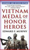 Vietnam Medal of Honor Heroes, Edward F. Murphy, 0345476182