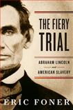 The Fiery Trial, Eric Foner, 0393066185