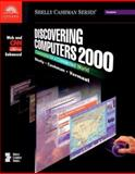 Discovering Computers 2000 : Concepts for a Connected World, Web and CNN Enhanced, Shelly, Gary B. and Cashman, Thomas J., 0789546183