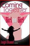 Coming Together: Girl on Girl, Leigh Ellwood, 1491286180