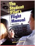 The Student Pilot's Flight Manual, William K. Kershner, 1560276185