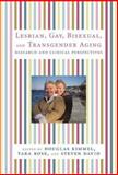 Lesbian, Gay, Bisexual, and Transgender Aging : Research and Clinical Perspectives, , 0231136188