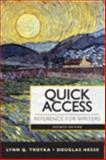 Quick Access : Reference for Writers, Troyka, Lynn Q. and Hesse, Douglas, 0321846184