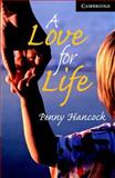 A Love for Life, Level 6, Penny Hancock, 0521686180