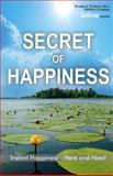 Secret of Happiness, Sirshree, 1466216182