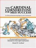 The Cardinal Cornerstone for Mes Success, Daniel B. Cardinal, 1496916182