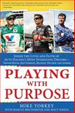Playing with Purpose: NASCAR, Mike Yorkey and Marcus Brotherton, 1624166180