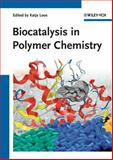 Biocatalysis in Polymer Chemistry, , 3527326189