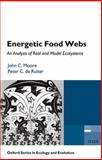 Energetic Food Webs : An analysis of real and model Ecosystems, Moore, John C. and de Ruiter, Peter C., 0198566182