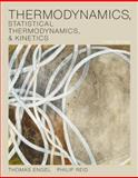 Thermodynamics, Statistical Thermodynamics, and Kinetics, Engel, Thomas and Reid, Philip, 0321766180