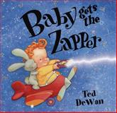 Baby Gets the Zapper, Ted Dewan, 0385746180
