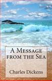 A Message from the Sea, Charles Dickens, 1495466183