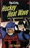 Hockey Heat Wave, C. A. Forsyth and Christine Forsyth, 1550286188