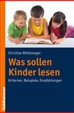 Was Sollen Kinder Lesen : Kriterien, Beispiele, Empfehlungen, Rittelmeyer, Christian, 3170206184