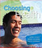 Choosing Health, Lynch, April and Elmore, Barry, 0321516184