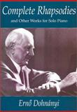 Complete Rhapsodies and Other Works for Solo Piano, Erno Dohnanyl, 0486406180