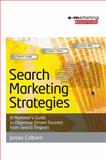 Search Marketing Strategies : A Marketer's Guide to Objective Driven Success from Search Engines, Colborn, James, 0750666188