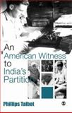 An American Witness to India's Partition, Talbot, Phillips, 0761936181