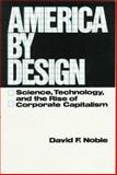 America by Design, David F. Noble, 0195026187