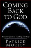 Coming Back to God, Patrick M. Morley, 0310236185