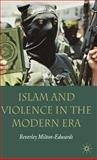 Islam and Violence in the Modern Era, Milton-Edwards, Beverley, 1403986185
