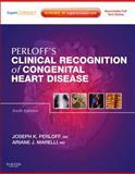 Perloff's Clinical Recognition of Congenital Heart Disease, Perloff, Joseph K. and Marelli, Ariane, 1437716180