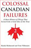 Colossal Canadian Failures, Randy Richmond and Tom Villemaire, 1550026186