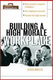 Building a High Morale Workplace, Bruce, Anne, 0071406182