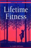 Lifetime Fitness, Brown, H. Larry, 0137766181