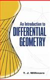 An Introduction to Differential Geometry, Willmore, T. J., 0486486184