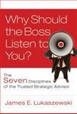 Why Should the Boss Listen to You?, James E. Lukaszewski, 0787996181