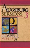 Augsburg Sermons 3, Augsburg Publishing Staff, 0806626186