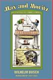 Max and Moritz and Other Bad Boy Stories and Tricks, Wilhelm Busch, 0918736188