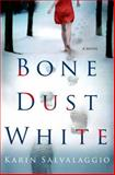 Bone Dust White, Karin Salvalaggio, 1250046181