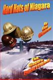 Hard Hats of Niagar, Ken Glennon, 1457506181