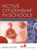 Citizenship and Community Learning in Schools : A Good Practice Guide to Developing a Whole School Policy, John Potter, 0749436182