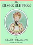 The Silver Slippers, Elizabeth Koda-Callan, 0894806181