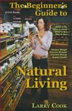 The Beginner's Guide to Natural Living, Larry Cook, 0975536184
