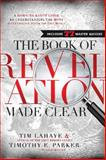 The Book of Revelation Made Clear, Tim LaHaye and Timothy E. Parker, 1400206189