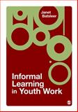 Informal Learning in Youth Work, Batsleer, Janet R., 1412946182
