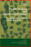 Flexible Working and Organisational Change : The Integration of Work and Personal Life, , 1843766183