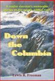 Down the Columbia, Lewis R. Freeman, 1929516185