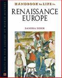 Handbook to Life in Renaissance Europe, Sider, Sandra, 0816056188