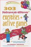 303 Preschooler-Approved Exercises and Active Games, Kimberly Wechsler, 0897936183