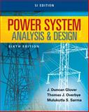Power System Analysis and Design, SI Edition 6th Edition