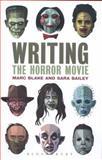 Writing the Horror Movie, Blake, Marc and Bailey, Sara, 1441196188