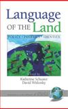 Language of the Land : Policy, Politics, Identity, Schuster, Katherine and Witkosky, David, 1593116187