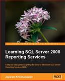 Learning SQL Server 2008 Reporting Services, Krishnaswamy, Jayaram, 1847196187